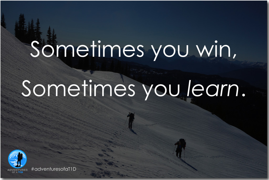 Roll with the punches, sometimes you win sometimes you learn, Type 1 diabetes, Animas Canada, adventures of a T1D, 10 Lessons Learned Through Adventure with a Chronic Condition, diabetes motivation, diabetes awareness